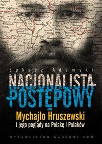 Nacjonalista postępowy - Łukasz Adamski
