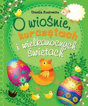 O wiośnie, kurczętach i wielkanocnych świętach - Urszula Kozłowska