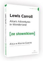 Alice's Adventures in Wonderland / Alicja w krainie czarów (z podręcznym słownikiem angielsko-polskim) - Lewis Carroll