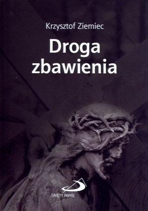 Droga zbawienia - Krzysztof Ziemiec