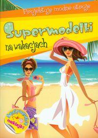 Supermodelki na wakacjach - Anna Wiśniewska