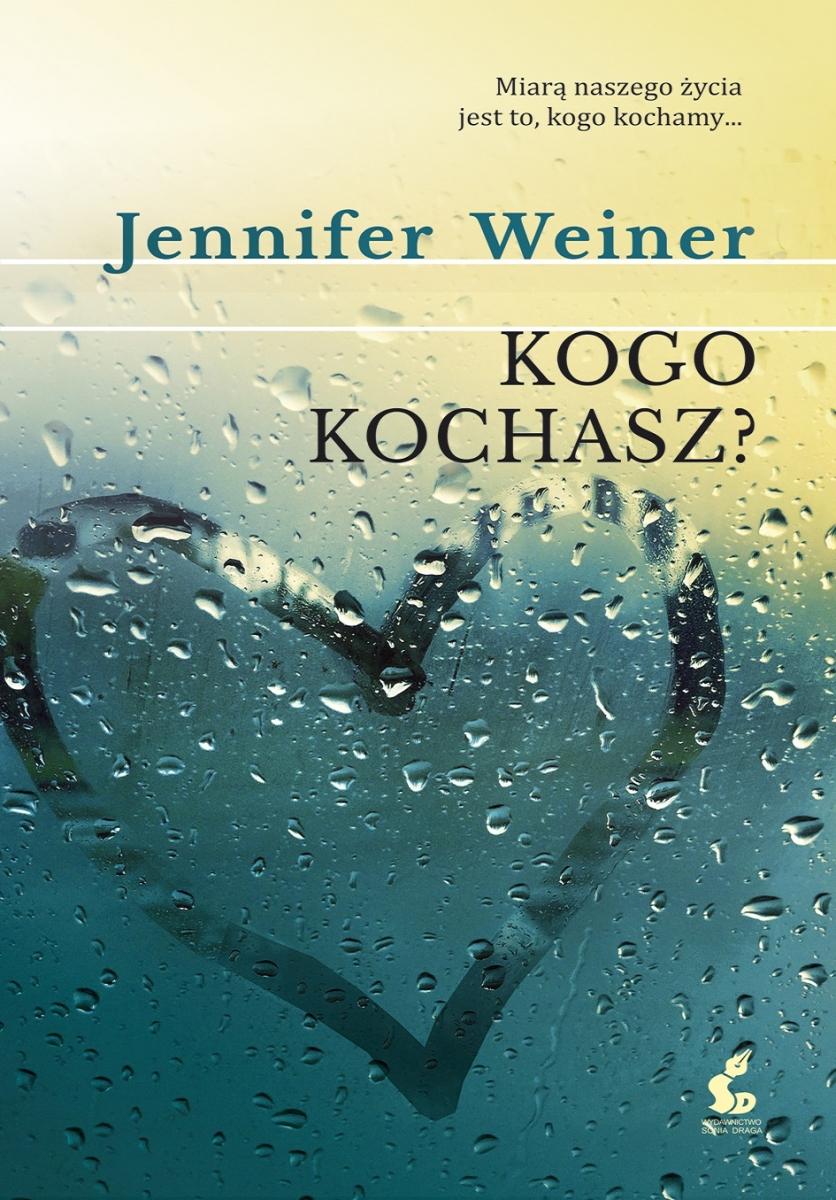 Kogo kochasz? - Jennifer Weiner