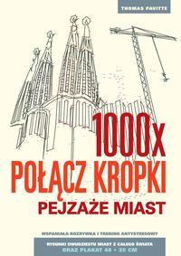 1000 x połącz kropki. Pejzaże miast - Thomas Pavitte