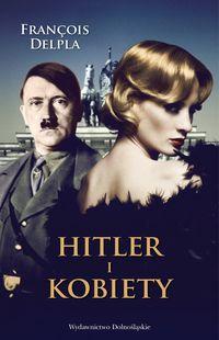 Hitler i kobiety - Francois Delpla