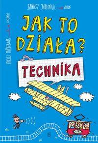 Jak to działa? Technika - Janusz Jabłoński