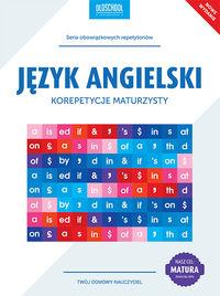 Język angielski Korepetycje maturzysty Nowe wydanie - Anna Treger