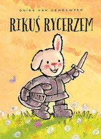Rikuś rycerzem - Guido van Genechten