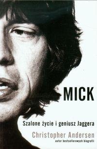 Mick Szalone życie i geniusz Jaggera - Andersen Christopher