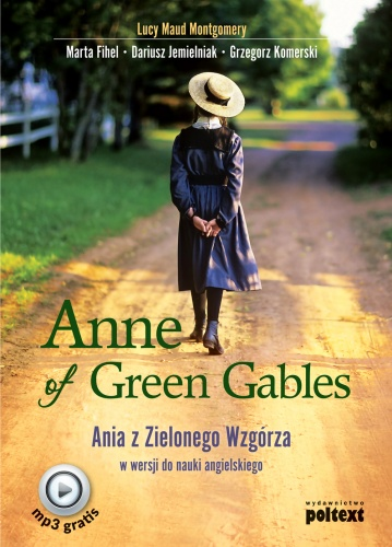 Anne of Green Gables / Ania z Zielonego Wzgórza w wersji do nauki angielskiego - Lucy Maud Montgomery