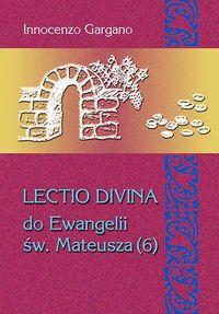 Lectio Divina do Ewangelii Mateusza (6) - Gargano Innocenzo