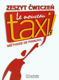 Le Nouveau Taxi 1 Zeszyt ćwiczeń + Zdaję maturę - brak