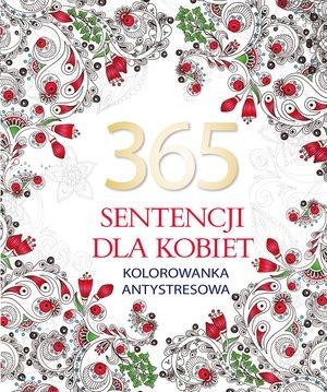 365 sentencji dla kobiet. Kolorowanka antystresowa - praca zbiorowa