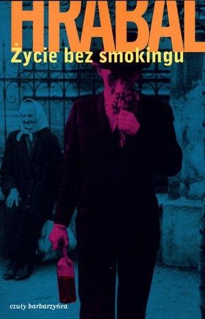 Życie bez smokingu - Bohumil Hrabal