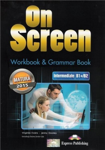 On Screen. Intermediate B1. Matura. Zeszyt ćwiczeń i gramatyka - Jenny Dooley, Virginia Evans