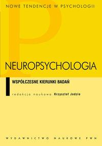 Neuropsychologia. Współczesne kierunki badań. - brak