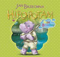 Hipopotam. Bajki Brzechwy - Jan Brzechwa