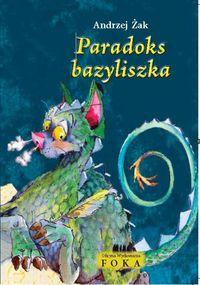 Paradoks bazyliszka - Andrzej Żak