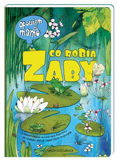 Opowiem ci, mamo, co robią żaby - Katarzyna Bajerowicz, Marcin Brykczyński