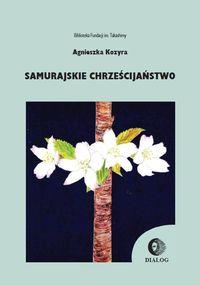 Samurajskie chrześcijaństwo - Agnieszka Kozyra