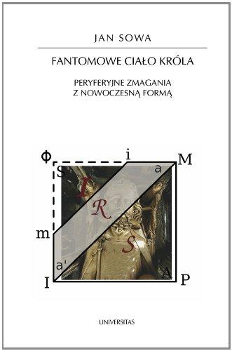 Fantomowe ciało króla. Peryferyjne zmagania z nowoczesną formą - Jan Sowa