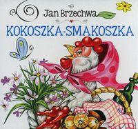 Kokoszka smakoszka - Jan Brzechwa
