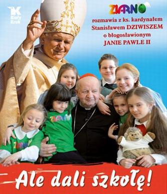 Ale dali szkołę! - Stanisław Dziwisz
