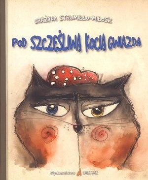 Pod szczęśliwą kocią gwiazdą - Grażyna Strumiłło-Miłosz