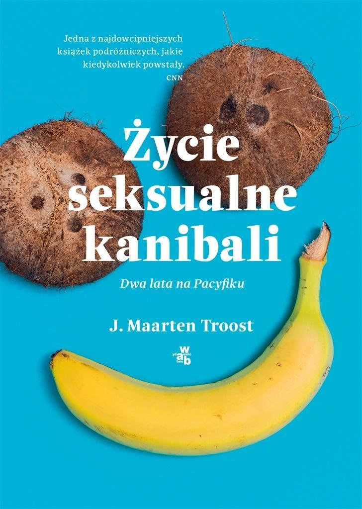 Życie seksualne kanibali - J. Maarten Troost