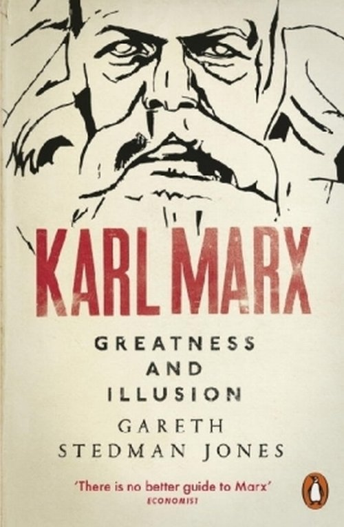 Karl Marx. Greatness and Illusion - Jones Gareth Stedman