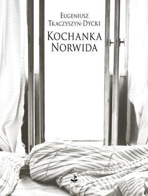 Kochanka Norwida - Eugeniusz Tkaczyszyn-Dycki