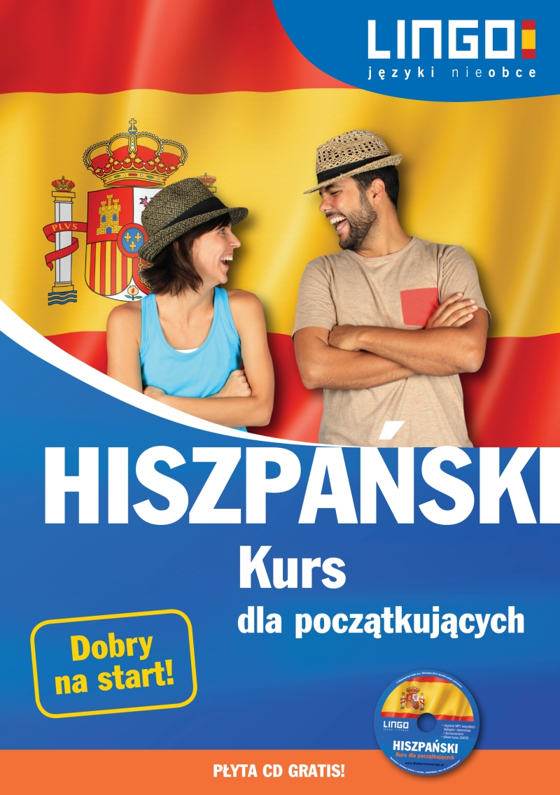 Hiszpański. Kurs dla początkujących. Książka +płyta CD - praca zbiorowa
