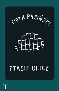 Ptasie ulice - Piotr Paziński