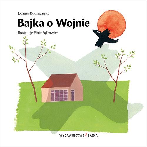 Bajka o wojnie - Joanna Rudniańska
