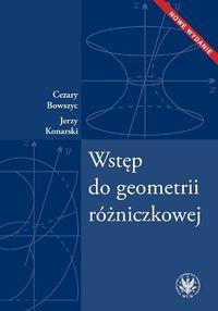 Wstęp do geometrii różniczkowej - Cezary Bowszyc, Jerzy Konarski