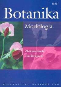 Botanika. Morfologia. Tom I - Alicja Szweykowska, Jerzy Szweykowski