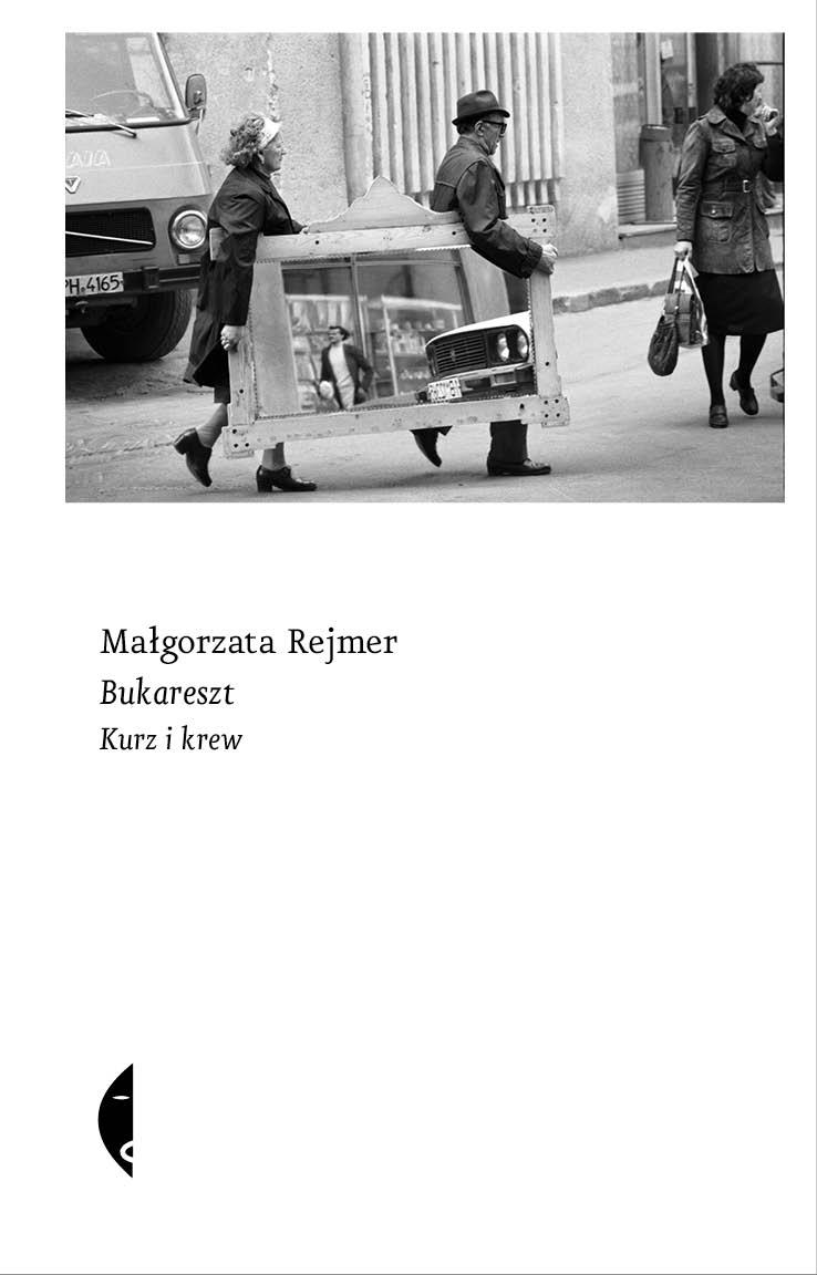 Bukareszt. Kurz i krew - Małgorzata Rejmer