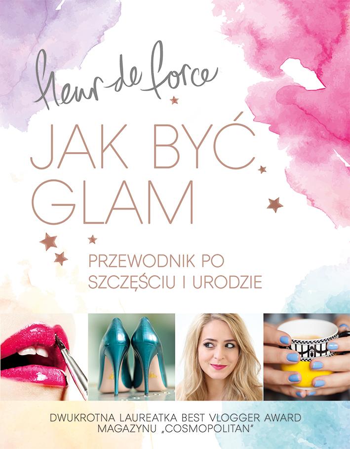 Jak być glam - Fleur de Force