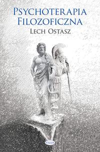 Psychoterapia filozoficzna - Lech Ostasz