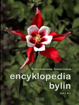 Encyklopedia bylin. Tom 1 (A-J) - Tomasz Kubala