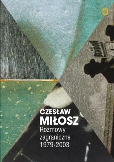 Rozmowy zagraniczne 1979–2003 - Czesław Miłosz