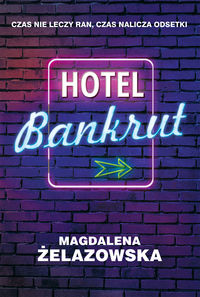 Hotel Bankrut - Magdalena Żelazowska