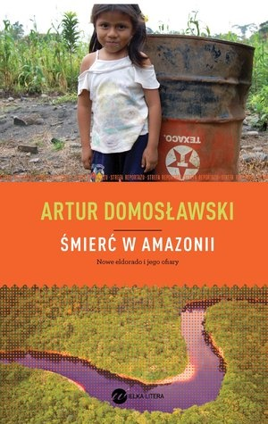 Śmierć w Amazonii - Artur Domosławski