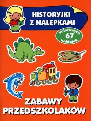 Zabawy przedszkolaków. Historyjki z nalepkami - Anna Wiśniewska