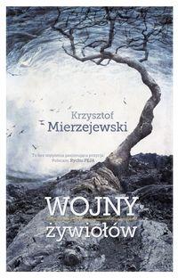 Wojny żywiołów - Krzysztof Mierzejewski