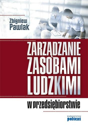 Zarządzanie zasobami ludzkimi w przedsiębiorstwie - Zbigniew Pawlak
