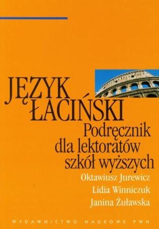 Język łaciński - Oktawiusz Jurewicz, Lidia Winniczuk, Janina Żuławska