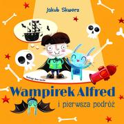 Wampirek Alfred i pierwsza podróż - Jakub Skworz