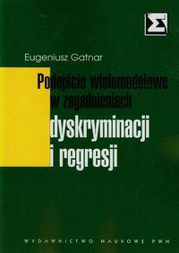 Podejscie wielomodelowe w zagadnieniach dyskryminacji i regresji - Gatnar Eugeniusz