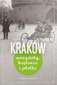 Kraków. Anegdoty, historie i plotk - Zbigniew Leśnicki