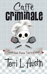 Caffe criminale - Terri Austin